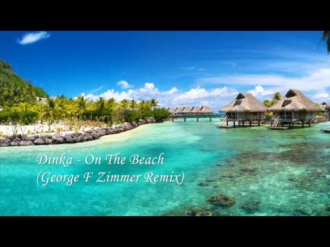 Dinka - On The Beach (George F Zimmer Remix)