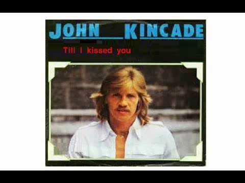 John KINCADE --- Till I kissed you