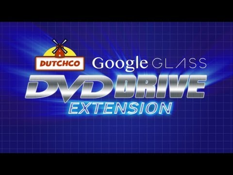 Google Glass DVD Drive Extension English