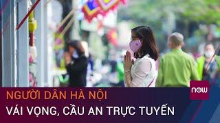 Cúng rằm tháng Giêng: Người dân Hà Nội vái vọng, cầu an trực tuyến | VTC Now