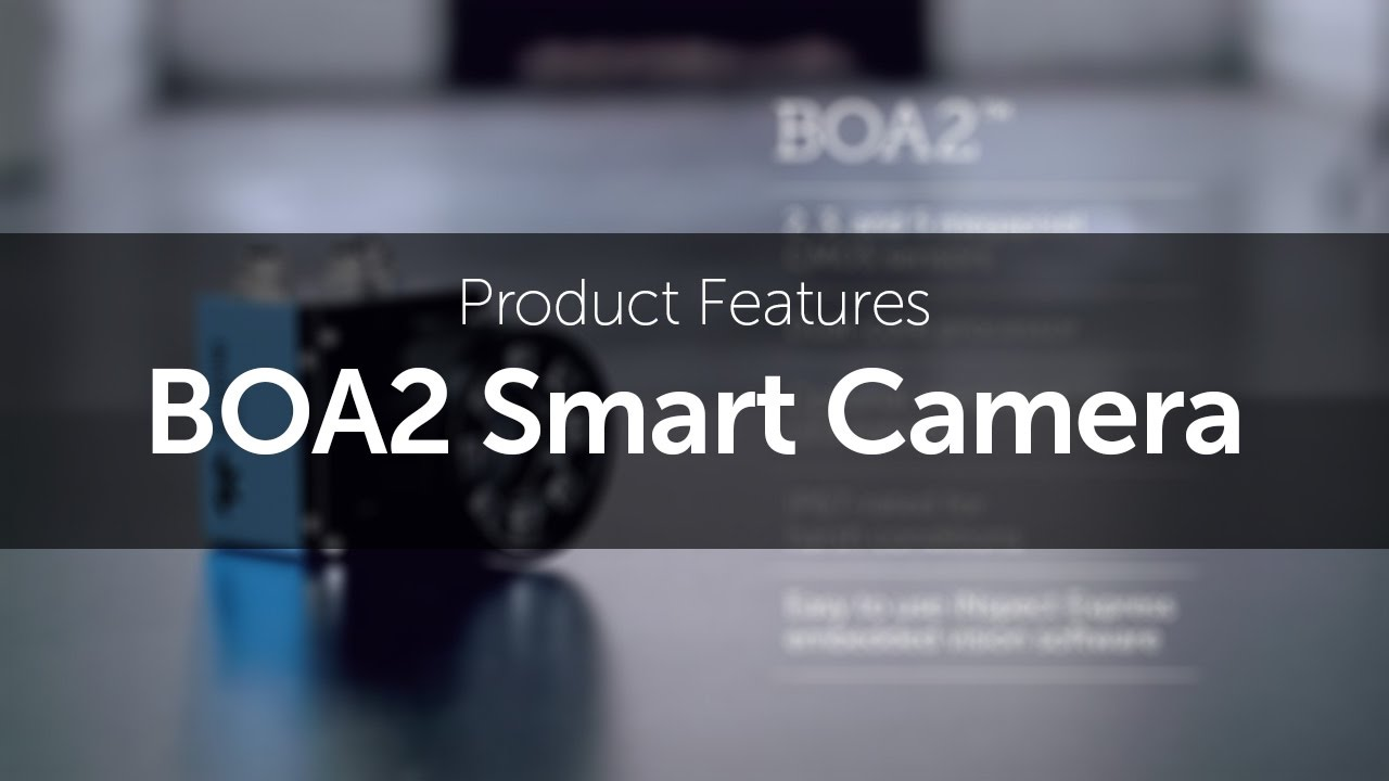 Introducing the BOA2 smart camera from Teledyne DALSA
