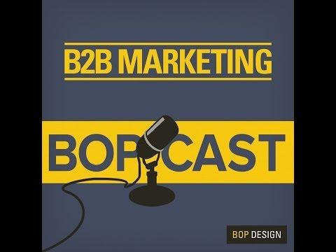 B2B Marketing Bopcast Episode 4: Creating Lifelong Health