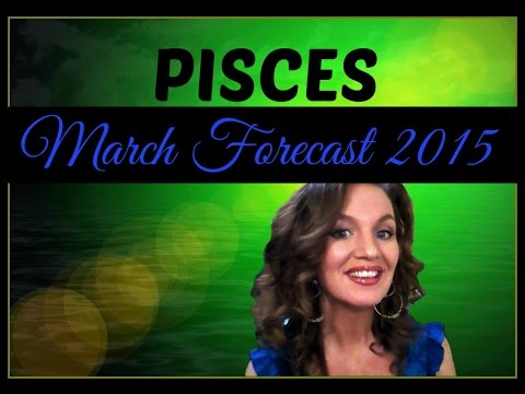 PISCES MARCH FORECAST 2015-This month will SIGNIFICANTLY change your life!