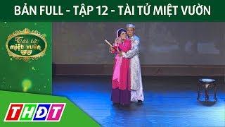 Full Tập 12 Gameshow Tài tử miệt vườn | THDT