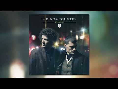 Fix my eyes - For KIng & Country