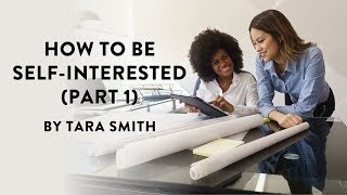 """""""How to Be Self-interested, Part 1"""" by Tara Smith"""