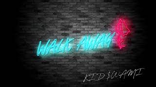 Kid $wami - Walk Away (Offical Audio)
