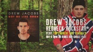 Drew Jacobs - Redneck Rockstar (feat. Upchurch) - Official Lyric Video