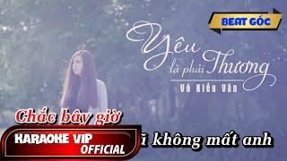 Võ Kiều Vân - Yêu Là Phải Thương [Karaoke]