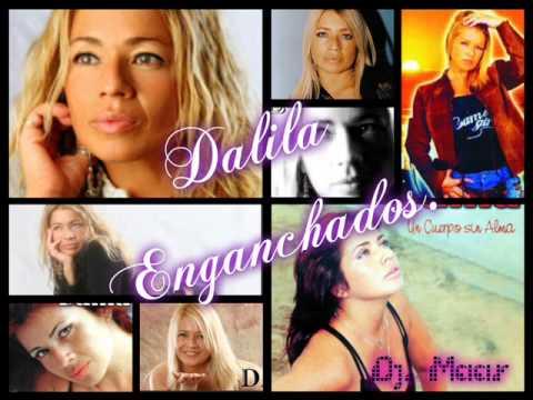 Dalila Enganchados ♪