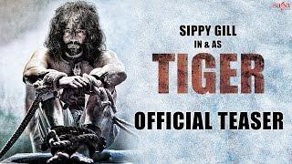 Tiger Movie 2016 Teaser – Sippy Gill