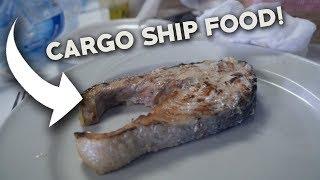 CARGO SHIP FOOD! - Eating on a Cargo Ship! - What do you eat on a Cargo Ship!?!