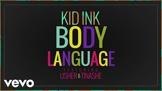 Kid Ink - Body Language (Audio) ft. Usher, Tinashe