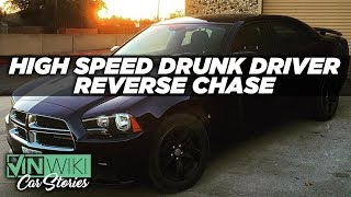 A high speed reverse chase with a DUI suspect