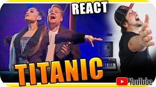 ARIANA GRANDE & JAMES CORDEN TITANIC - Marcio Guerra Reagindo React Reação