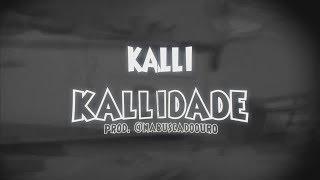 Kalli - Kallidade (Lyric Vídeo) (prod. Nabuscadoouro)