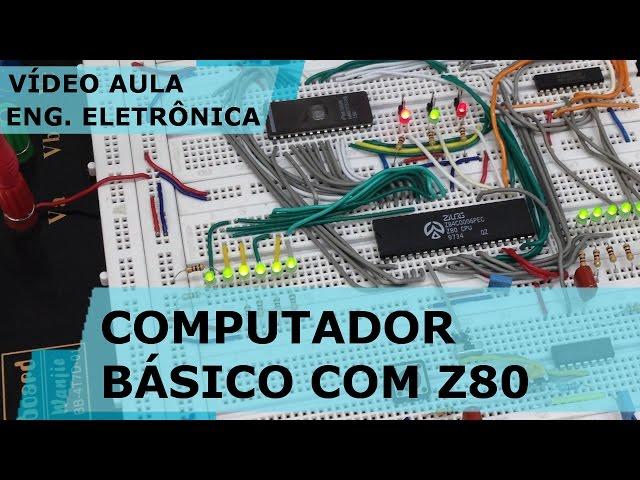 COMPUTADOR BÁSICO COM Z80 | Vídeo Aula #163