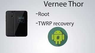 Tutorial] Vernee Thor Root TWRP recovery - Music Videos