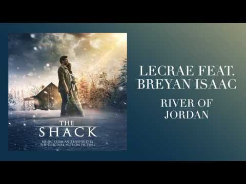 Lecrae - River of Jordan (feat. Breyan Isaac) [from The Shack] (Official Audio)