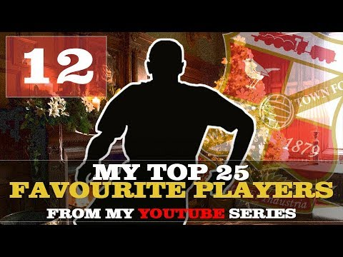 MY TOP 25 FAVOURITE PLAYERS   PLAYER #12   FOOTBALL MANAGER 2019