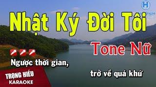 Nhật Ký Đời Tôi karaoke Tone Nữ Nhạc Sống | Trọng Hiếu