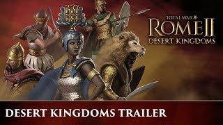 Total War: ROME 2 - Desert Kingdoms - Trailer d'annuncio