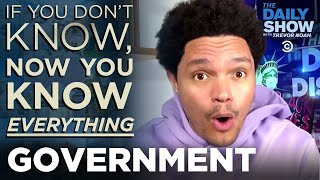 If You Don't Know, Now You Know: Government Edition | The Daily Social Distancing Show