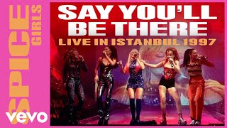 Spice Girls - Say You'll Be There (Live In Istanbul / 1997)