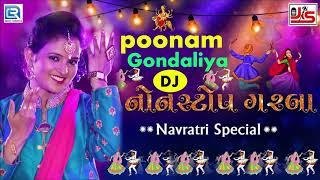 Poonam Gondaliya | DJ Non Stop Garba | Navratri 2018 Special Garba | RDC Gujarati