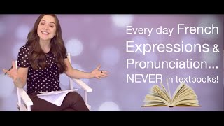 Every day French Expressions & strange Pronunciation