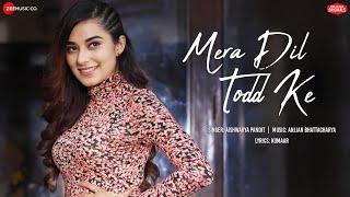 Video Mera Dil Todd Ke - Aishwarya Pandit