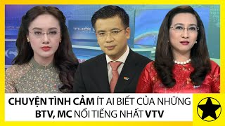 Chuyện Tình Yêu Ít Người Biết Của Những BTV, MC Nổi Tiếng Nhất VTV