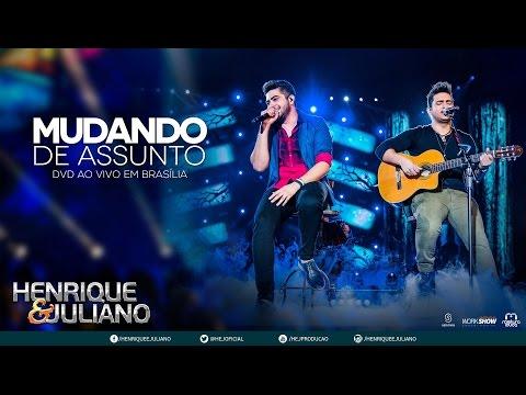Baixar Henrique e Juliano - Mudando de Assunto (DVD Ao vivo em Brasília) [Vídeo Oficial]