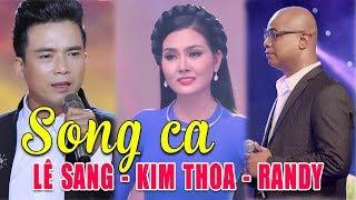 Hoa Hậu Kim Thoa Hát Tân Cổ Ngọt Ngào Hay Nhất 2018 | Song Ca RANDY, LÊ Sang, KIM THOA 2018