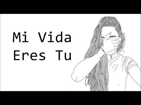 Mi Vida Eres Tu - Virlan Garcia (LETRA) (2018)