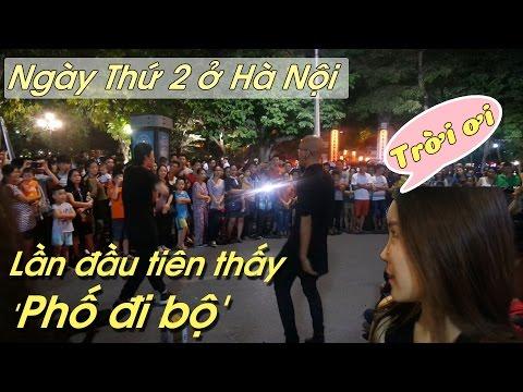 Ngày Thứ 2 ở Hà Nội : Lần đầu tiên thấy 'Phố đi bộ'