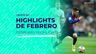 Highlights de febrero: lo mejor del mes de Messi