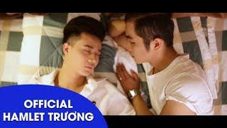 Đừng Phí Duyên Trời [Đam Mỹ Story] | Hamlet Trương | Official MV  (#DPDT)