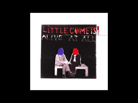 Little comets - Alive At All
