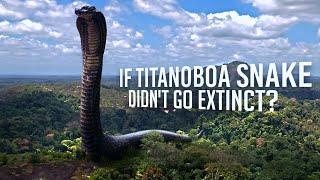What If Titanoboa Snake Didn't Go Extinct?