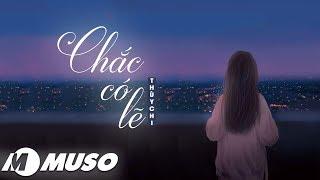 Chắc Có Lẽ - Thùy Chi | MV Lyric HD