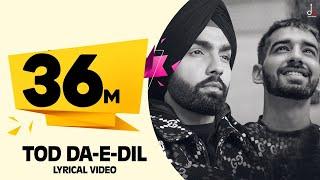 Tod Da E Dil – Ammy Virk Ft Maninder Buttar