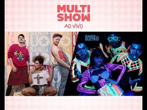 Baixar Assista Gang do Eletro + Banda Uó - MULTISHOW AO VIVO