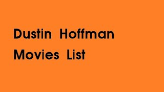 Dustin Hoffman Movies List