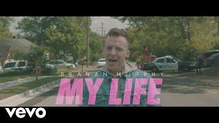 Branan Murphy - My Life (Official Music Video)