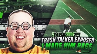 NBA 2K19 TRASH TALKER EXPOSED I BROKE HIS ANKLES 5 TIMES AND DROPPED 22 ON HIS HEAD! I MADE HIM RAGE