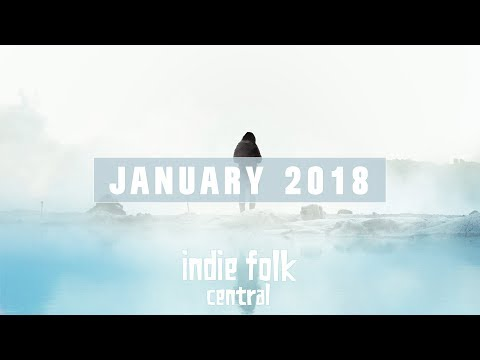 New Indie Folk; January 2018