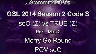 SC2 HotS - GSL 2014 S2 Code S - soO vs TRUE - Ro4 - Map 2 - Merry Go Round - soO