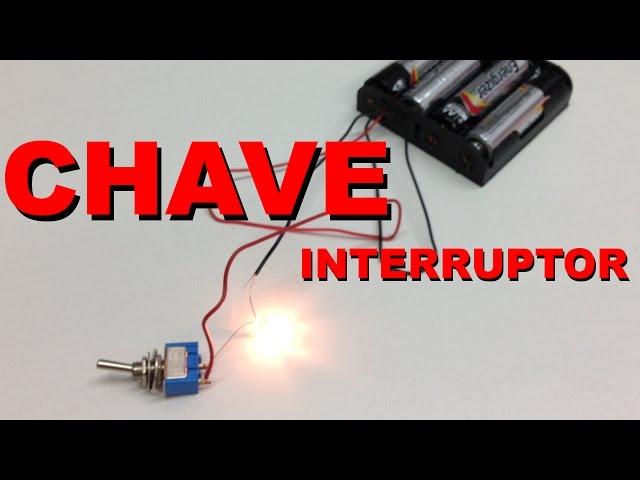 CHAVE / INTERRUPTOR | Conheça Eletrônica! #001