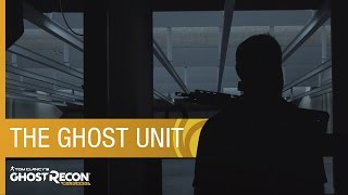 Tom Clancy's Ghost Recon Wildlands - The Ghost Unit